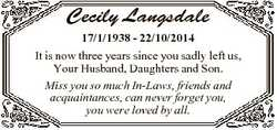 Cecily Langsdale 17/1/1938 - 22/10/2014 It is now three years since you sadly left us, Your Husband,...