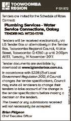 P 131 872 Tenders are invited for the Schedule of Rates Contract: Plumbing Services - Water Service Connections, Oakey TENDER NO. WT20-17/18 Tender documents are available by download at www.lgtenderbox.com.au. In accordance with S228 (7) of Local Government Regulation 2012, if Council changes the tender specifications, Council ...