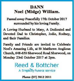 DANN Noel (Midge) William. Passed away Peacefully 17th October 2017 surrounded by his loving Family....