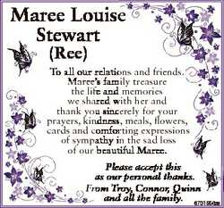 Maree Louisee Stewart (Ree) To all our relatio ons and friends. Maree's fam mily treasure the li...