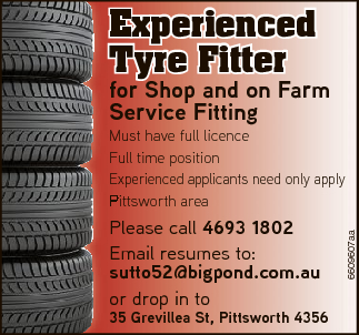 Experienced Tyre Fitter forr Shop and on Farm Service Fitting Please call 4693 1802 Email resumes...