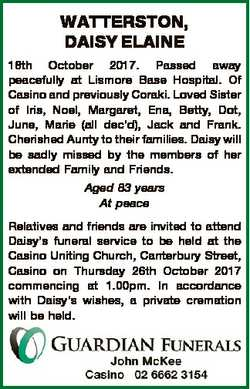 WATTERSTON, DAISY ELAINE 18th October 2017. Passed away peacefully at Lismore Base Hospital. Of Casi...