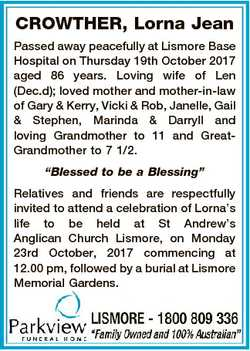 CROWTHER, Lorna Jean Passed away peacefully at Lismore Base Hospital on Thursday 19th October 2017 a...