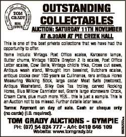 OUTSTANDING COLLECTABLES AUCTION: SATURDAY 11TH NOVEMBER AT 8.30AM AT PIE CREEK HALL TOM GRADY AUCTI...