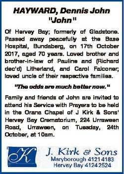 "HAYWARD, Dennis John ""John"" Of Hervey Bay; formerly of Gladstone. Passed away peacefully a..."