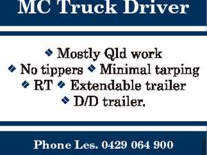 MC Truck Driver Mostly Qld work No tippers  Minimal tarping  RT  Extendable trailer  D/D trailer. Phone Les. 0429 064 900 Email : lehartvigsen@gmail.com 6702851aa