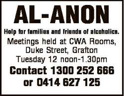 AL-ANON Help for families and friends of alcoholics. Meetings held at CWA Rooms, Duke Street, Gra...
