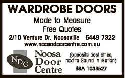 WARDROBE DOORS Made to Measure Free Quotes 2/10 Venture Dr. Noosaville 5449 7322 www.noosadoorcen...