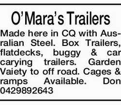 OMaras Trailers Made here in CQ with Ausralian Steel. Box Trailers, flatdecks, buggy & car ca...