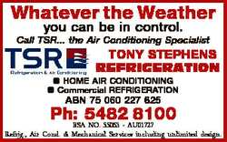 Whatever the Weather you can be in control. Call TSR... the Air Conditioning Specialist TONY STEP...