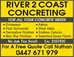 RIVER 2 COAST CONCRETING FOR ALL YOUR CONCRETE NEEDS * Driveways * Patios * Pool Surrounds * Shed...