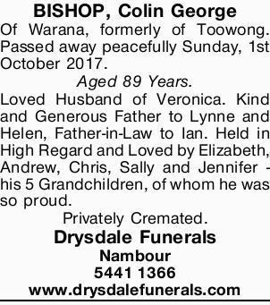 BISHOP, Colin George Of Warana, formerly of Toowong. Passed away peacefully Sunday, 1st October 2...