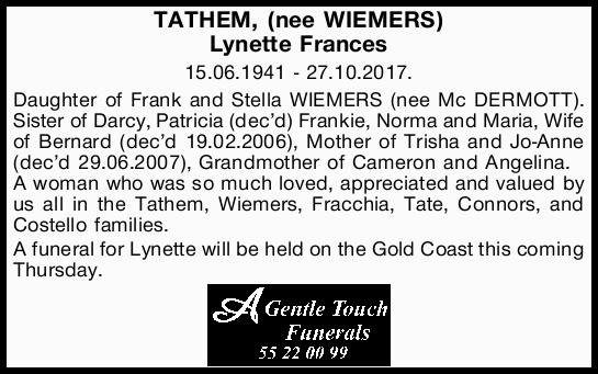 TATHEM, (nee WIEMERS) Lynette Frances 15.06.1941 - 27.10.2017. Daughter of Frank and Stella WIEME...