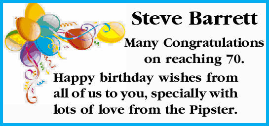 Steve Barrett Many Congratulations on reaching 70. Happy birthday wishes from all of us to you, s...