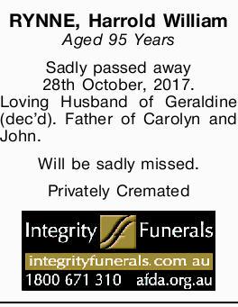 RYNNE, Harrold William Aged 95 Years Sadly passed away 28th October, 2017. Loving Husband of Gera...