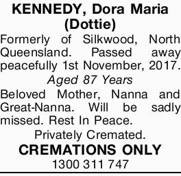 KENNEDY, Dora Maria (Dottie) Formerly of Silkwood, North Queensland. Passed away peacefully 1st N...