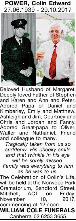 POWER, Colin Edward 27.06.1939 - 29.10.2017 Beloved Husband of Margaret. Deeply loved Father of S...