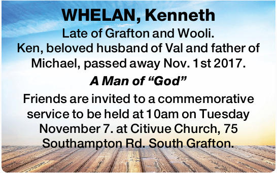 WHELAN, Kenneth Late of Grafton and Wooli. Ken, beloved husband of Val and father of Michael, pas...