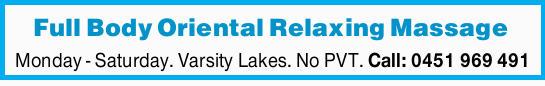 Relaxing Massage   Monday - Saturday   Varsity Lakes   No PVT