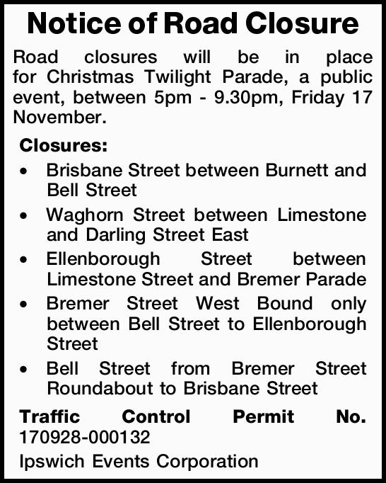 closures will be in place for Christmas Twilight Parade, a public event, between 5pm - 9.30...