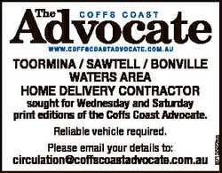 sought for Wednesday and Saturday print editions of the Coffs Coast Advocate. Reliable vehicle requi...