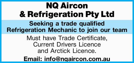 NQ Aircon & Refrigeration Pty Ltd   Seeking a trade qualified Refrigeration Mechanic to j...