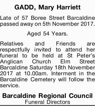 GADD, Mary Harriett Late of 57 Boree Street Barcaldine passed away on 5th November 2017. Aged 54...
