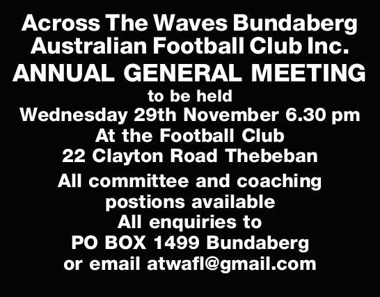 Across The Waves Bundaberg Australian Football Club Inc. ANNUAL GENERAL MEETING to be held Wednes...