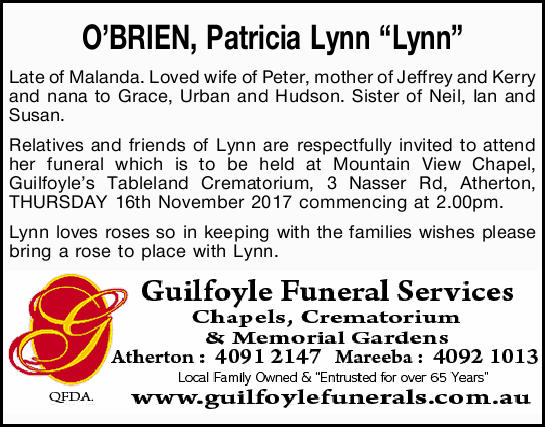 O'BRIEN, Patricia Lynn Lynn Late of Malanda. Loved wife of Peter, mother of Jeffrey and Kerry...