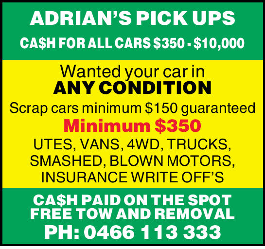 ADRIAN'S PICK UPS   CA$H FOR ALL CARS $350 - $10,000   Wanted your car in ANY CONDITI...