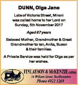 DUNN, Olga Jane Late of Victoria Street, Mirani was called home to her Lord on Sunday, 5th November...