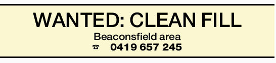 WANTED: CLEAN FILL Beaconsfield area 0419657245