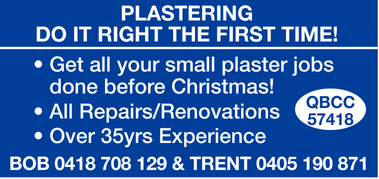 DO IT RIGHT THE FIRST TIME!    Get all your small plaster jobs done before Christmas!  ...