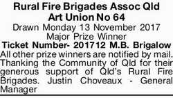 Rural Fire Brigades Assoc Qld Art Union No 64 Drawn Monday 13 November 2017 Major Prize Winner Ti...