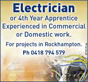 Electrician For projects in Rockhampton. Ph 0418 794 579 6716161ab or 4th Year Apprentice Experienced in Commercial or Domestic work.