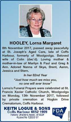HOOLEY, Lorna Margaret 6716569aa 8th November 2017, passed away peacefully at St. Joseph's Aged...