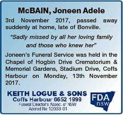 "McBAIN, Joneen Adele 3rd November 2017, passed away suddenly at home, late of Bonville. ""Sadly..."