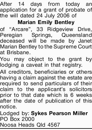 After 14 days from today an application for a grant of probate of the will dated 24 July 2006 of...