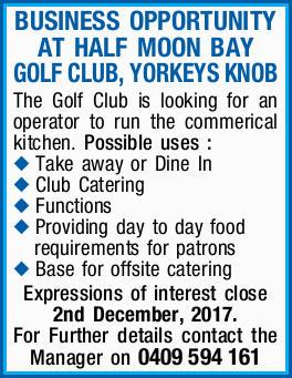 BUSINESS OPPORTUNITY AT HALF MOON BAY GOLF CLUB, YORKEYS KNOB    The Golf Club is looking for...
