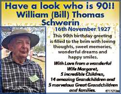 Have a look who is 90!! William (Bill) Thomas Schwerin 16th November 1927 This 90th birthday greetin...