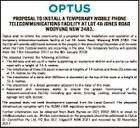 PROPOSAL TO INSTALL A TEMPORARY MOBILE PHONE TELECOMMUNICATIONS FACILITY AT LOT 46 JONES ROAD WOOYUNG NSW 2483. Optus wish to inform the community of a proposal for the installation and operation of a temporary telecommunications facility at Lot 46 Jones Road, Wooyung NSW 2483. The facility will provide additional services ...