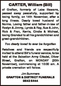 CARTER, William (Bill) of Grafton, formerly of Lake Illawarra, passed away peacefully, supported by...