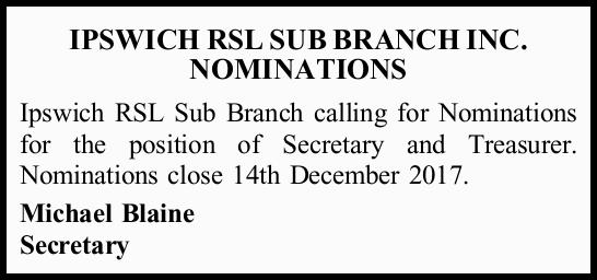 Ipswich RSL Sub Branch calling for Nominations for the position of Secretary and Treasurer....