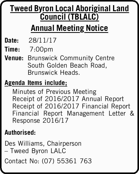 Tweed Byron Local Aboriginal Land Council (TBLALC) Annual Meeting Notice Date: 28/11/17 Time: 7:0...