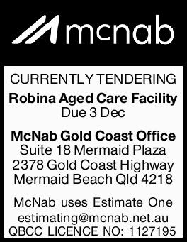 CURRENTLY TENDERING   Robina Aged Care Facility   Due 3 Dec   McNab Gold Coast   ...