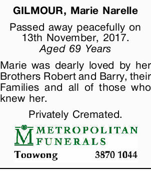 GILMOUR, Marie Narelle Passed away peacefully on 13th November, 2017. Aged 69 Years Marie was dea...