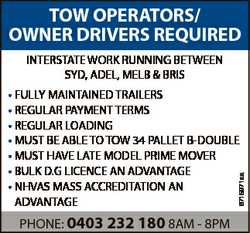 TOW OPERATORS/ OWNER DRIVERS REQUIRED INTERSTATE WORK RUNNING BETWEEN SYD, ADEL, MELB & BRIS 671...