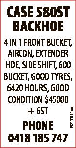 CASE 580ST BACKHOE   PHONE 0418 185 747   4 IN 1 FRONT BUCKET, AIRCON, EXTENDER HOE, SIDE...