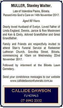 MULLER, Stanley Walter. Late of Valentine Plains, Biloela. Passed into God's Care on 14th Novemb...