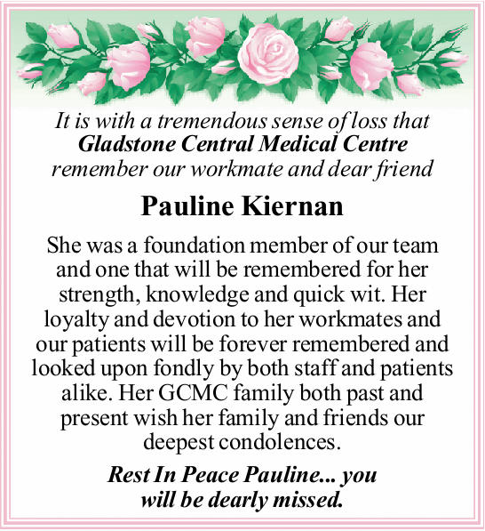 It is with a tremendous sense of loss that Gladstone Central Medical Centre remember our workmate...